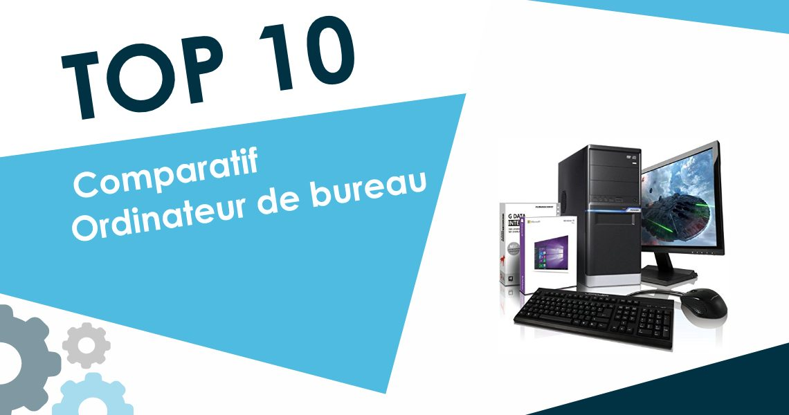 meilleur ordinateur de bureau 2018 top 10 et comparatif. Black Bedroom Furniture Sets. Home Design Ideas