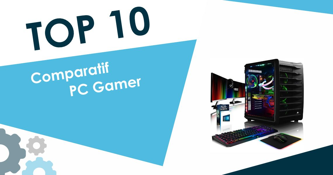 Comparatif des PC gamer